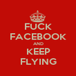 FUCK FACEBOOK AND KEEP FLYING - Personalised Poster large