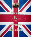 Fuck  It I'm  From Bristol - Personalised Poster large