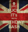FUCK  IT's NEVS BIRTHDAY  BASH - Personalised Poster large