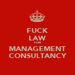 FUCK LAW FOR MANAGEMENT CONSULTANCY - Personalised Poster large