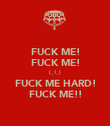 FUCK ME! FUCK ME! (_!_) FUCK ME HARD! FUCK ME!! - Personalised Poster large