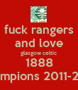 fuck rangers and love glasgow celtic  1888 champions 2011-2012 - Personalised Poster large