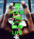 FUCK THE BULLSHIT LIVE LIFE - Personalised Poster large