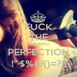 """FUCK THE FUCKING PERFECTION !""""·$%&/()=?¿ - Personalised Poster large"""
