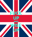 FUCK UP AND WISE UP - Personalised Poster large