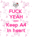 FUCK  YEAH AND Keep A4 In heart - Personalised Poster small