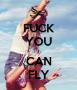 FUCK YOU I CAN FLY - Personalised Poster large