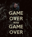 GAME OVER MAN GAME OVER - Personalised Poster large