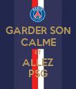 GARDER SON CALME ET ALLEZ PSG - Personalised Poster large
