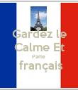 Gardez le Calme Et Parle   français   - Personalised Poster large