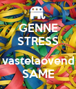 GENNE STRESS  vastelaovend SAME - Personalised Poster large