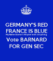 GERMANY'S RED FRANCE IS BLUE My Name Doesn't Rhyme with Anything Vote BARNARD FOR GEN SEC - Personalised Poster large