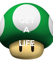 GET A  LIFE  - Personalised Poster large