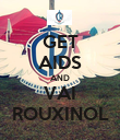 GET AIDS AND VAI ROUXINOL - Personalised Poster large