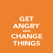 GET ANGRY AND CHANGE THINGS - Personalised Poster large