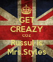 GET CREAZY COZ Russul is Mrs.Styles - Personalised Poster large