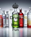 Get Drunk And Have Fun - Personalised Poster large
