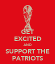 GET EXCITED AND SUPPORT THE PATRIOTS - Personalised Poster large