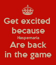 Get excited  because Haspemaria Are back in the game - Personalised Poster large