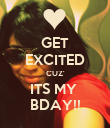 GET EXCITED CUZ' ITS MY  BDAY!! - Personalised Poster large