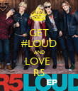 GET #LOUD AND LOVE  R5 - Personalised Poster small