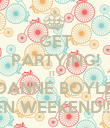 GET PARTYING! IT'S JOANNE BOYLE'S HEN WEEKEND!!!!!!! - Personalised Poster large