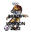 GET  READY FOR  LONDON 2012 - Personalised Poster large
