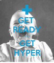 GET  READY TO GET HYPER - Personalised Poster large