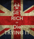 GET RICH or Die TRYING IT - Personalised Poster large
