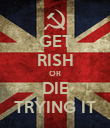 GET RISH OR DIE TRYING IT - Personalised Poster large