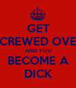 GET SCREWED OVER AND YOU BECOME A DICK - Personalised Poster large