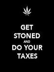 GET STONED AND DO YOUR TAXES - Personalised Poster large