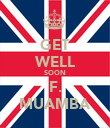 GET WELL SOON F. MUAMBA - Personalised Poster large