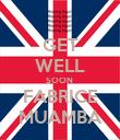 GET WELL SOON  FABRICE MUAMBA - Personalised Poster large