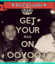 GET YOUR ASS ON OOVOO (: - Personalised Poster large