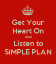 Get Your Heart On And Listen to SIMPLE PLAN - Personalised Poster large