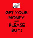 GET YOUR MONEY AND PLEASE BUY! - Personalised Poster large