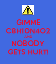 GIMME C8H10N4O2 AND NOBODY GETS HURT! - Personalised Poster large