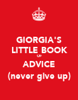 GIORGIA'S LITTLE BOOK OF ADVICE (never give up) - Personalised Poster large