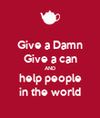 Give a Damn Give a can AND help people in the world - Personalised Poster large