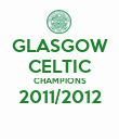 GLASGOW CELTIC CHAMPIONS 2011/2012  - Personalised Poster large