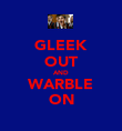 GLEEK OUT AND WARBLE ON - Personalised Poster large