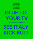 GLUE TO  YOUR TV  SCREEN AND SEE ITALY  KICK BUTT - Personalised Poster large