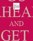 GO AHEAD AND GET  MARRIED - Personalised Poster large