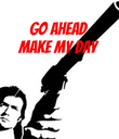 Go ahead Make my day    - Personalised Poster large