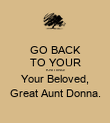 GO BACK TO YOUR KNITTING! Your Beloved, Great Aunt Donna. - Personalised Poster large