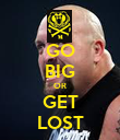 GO BIG OR GET LOST - Personalised Poster large