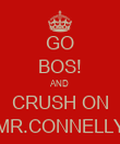 GO BOS! AND CRUSH ON MR.CONNELLY - Personalised Poster large
