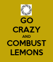 GO CRAZY AND COMBUST LEMONS - Personalised Poster large