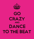 GO CRAZY AND DANCE TO THE BEAT - Personalised Poster large